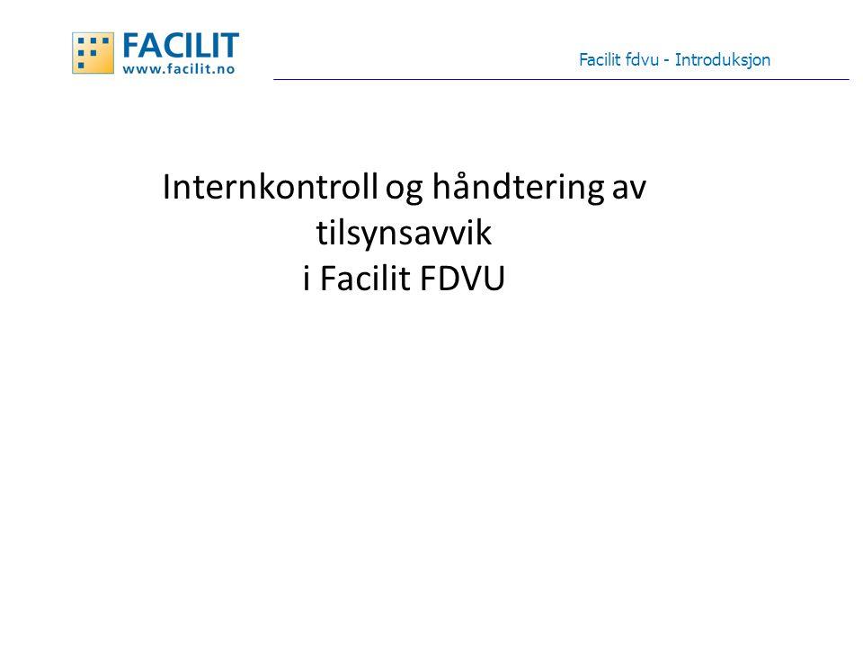Facilit fdvu - Introduksjon Internkontroll og håndtering av tilsynsavvik i Facilit FDVU