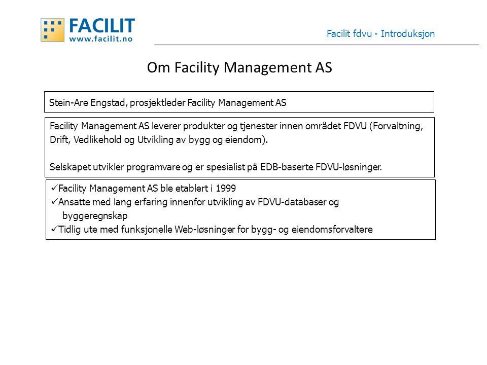 Facilit fdvu - Introduksjon Facility Management AS leverer produkter og tjenester innen området FDVU (Forvaltning, Drift, Vedlikehold og Utvikling av bygg og eiendom).