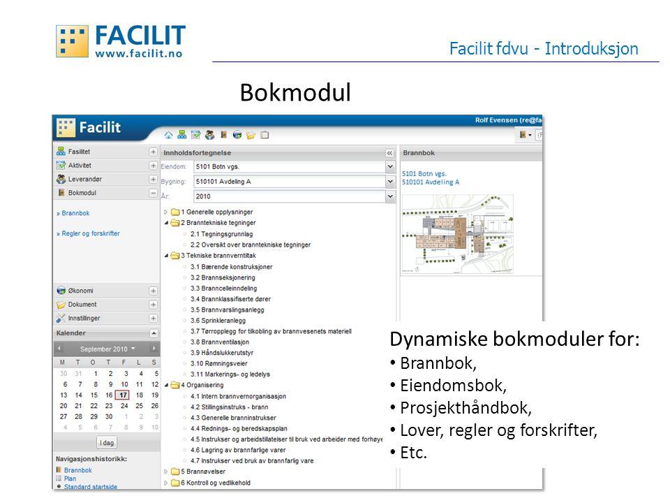 Bokmodul Facilit fdvu - Introduksjon Dynamiske bokmoduler for: Brannbok, Eiendomsbok, Prosjekthåndbok, Lover, regler og forskrifter, Etc.