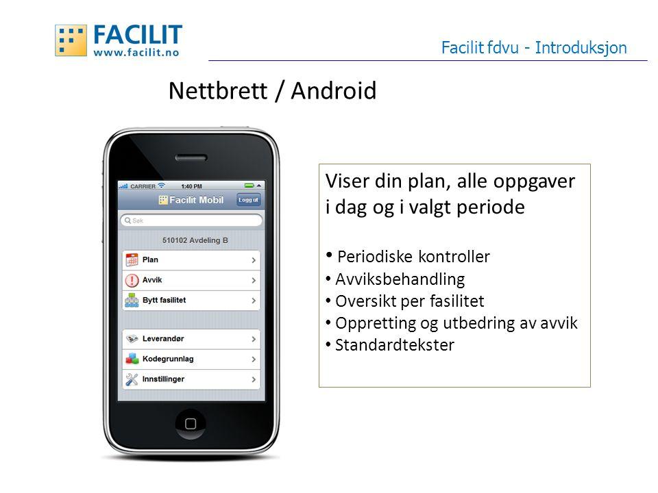 Demo Facilit fdvu - Introduksjon Kort gjennomgang av kontrollplan og avvik www.fdvudemo.facilit.com