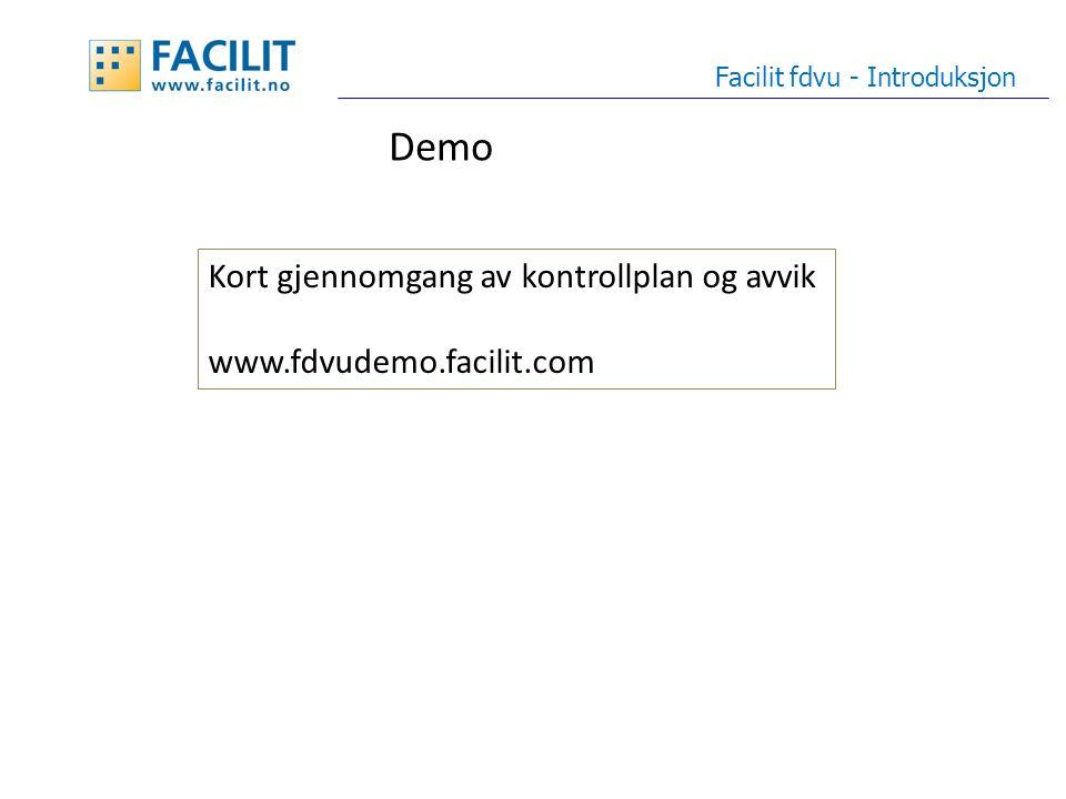Tilbud Facilit fdvu - Introduksjon Alternativ 1 – begrenset antall brukere (8 overordnede + 15 servicepartnere): Totalpris for utvikling kr 230 000,-.