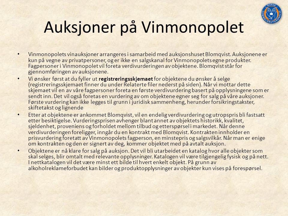 Auksjoner på Vinmonopolet Vinmonopolets vinauksjoner arrangeres i samarbeid med auksjonshuset Blomqvist.