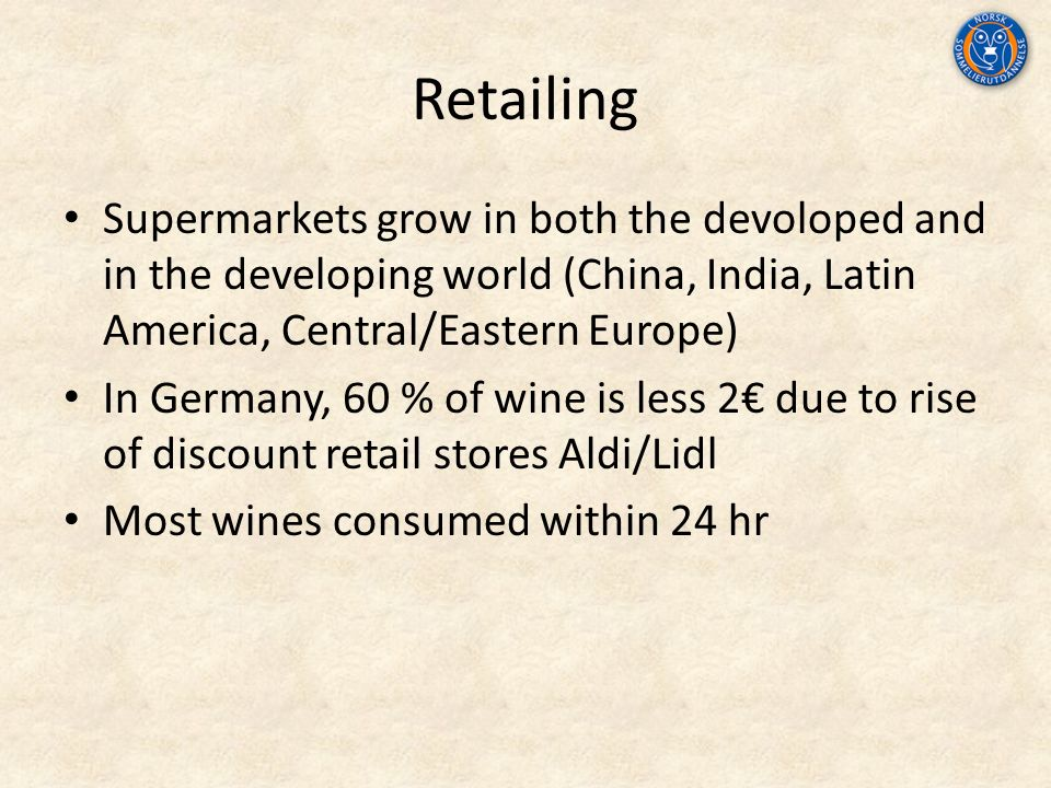 Retailing Supermarkets grow in both the devoloped and in the developing world (China, India, Latin America, Central/Eastern Europe) In Germany, 60 % o