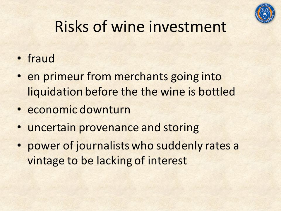 Risks of wine investment fraud en primeur from merchants going into liquidation before the the wine is bottled economic downturn uncertain provenance and storing power of journalists who suddenly rates a vintage to be lacking of interest