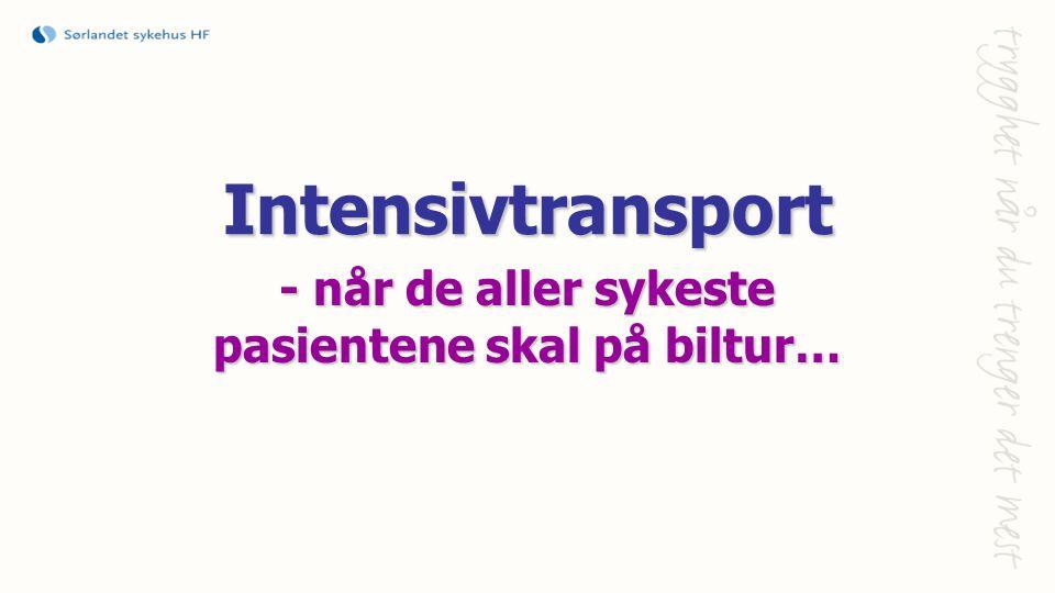 Intensivtransport - når de aller sykeste pasientene skal på biltur…