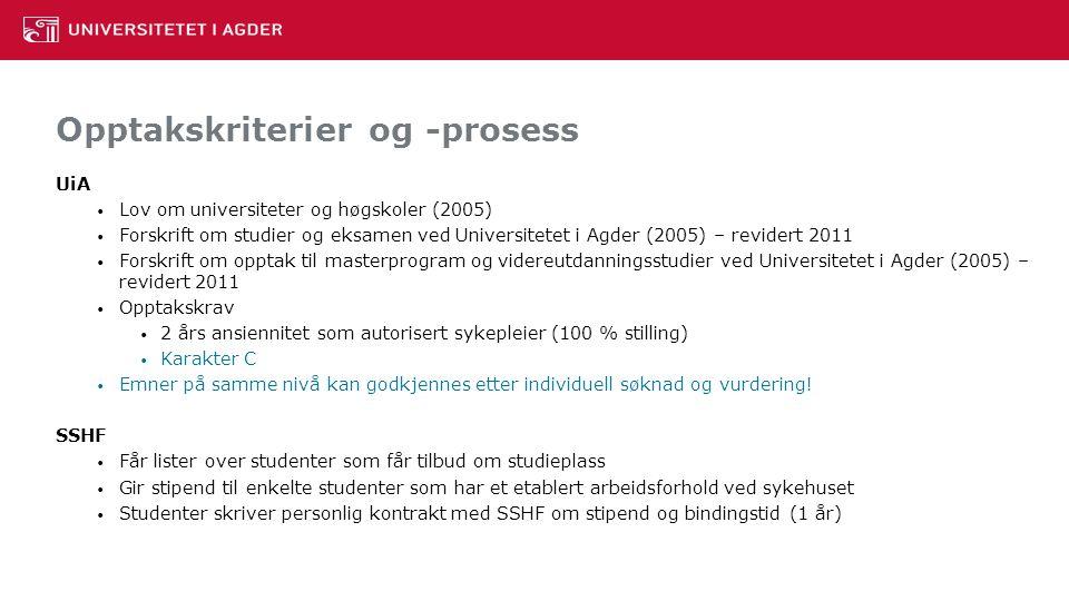 Opptakskriterier og -prosess UiA Lov om universiteter og høgskoler (2005) Forskrift om studier og eksamen ved Universitetet i Agder (2005) – revidert