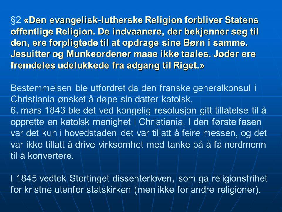 «Den evangelisk-lutherske Religion forbliver Statens offentlige Religion.