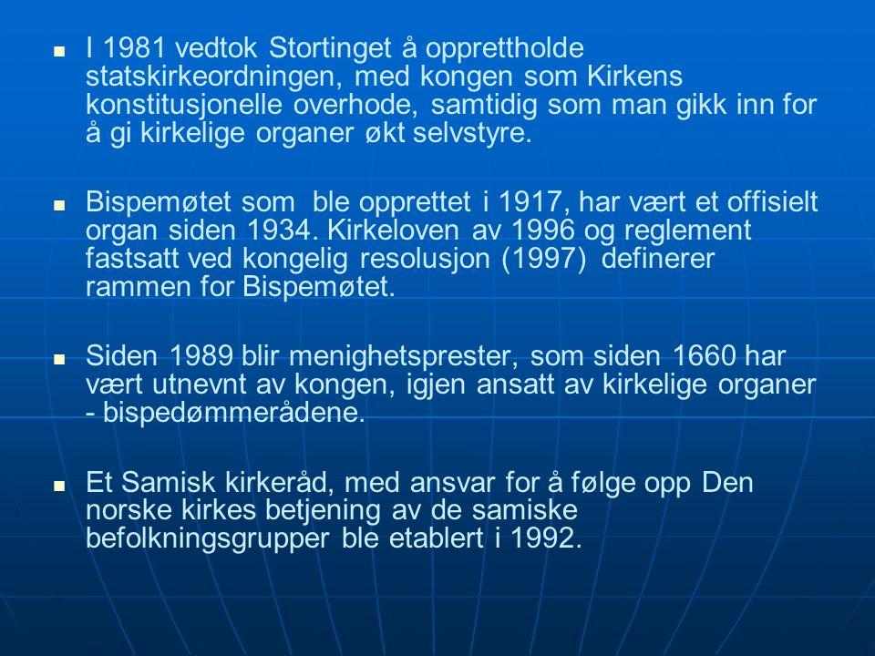 I 1981 vedtok Stortinget å opprettholde statskirkeordningen, med kongen som Kirkens konstitusjonelle overhode, samtidig som man gikk inn for å gi kirkelige organer økt selvstyre.