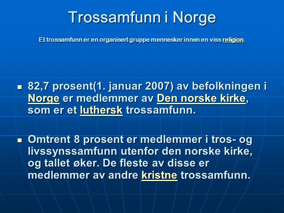 Trossamfunn i Norge Et trossamfunn er en organisert gruppe mennesker innen en viss religion.