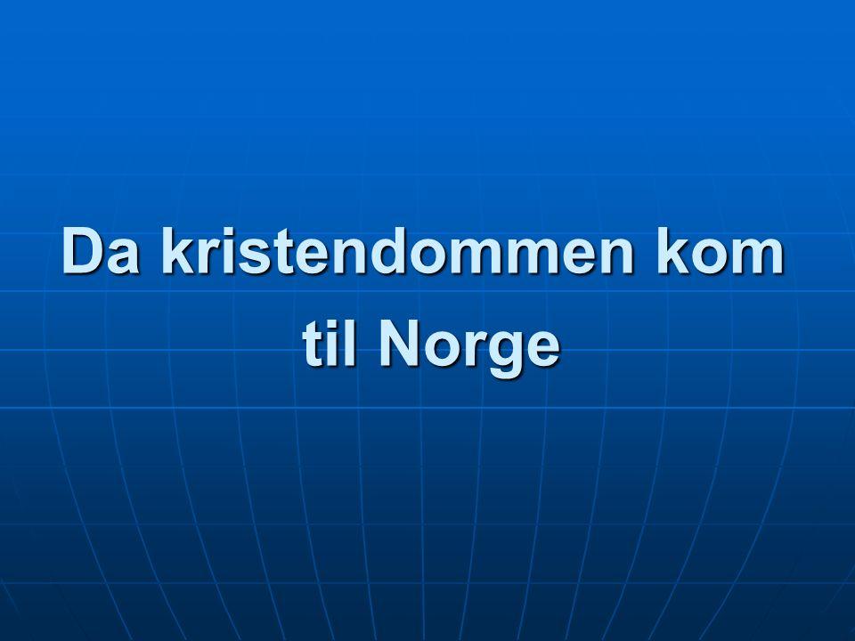 Da kristendommen kom til Norge