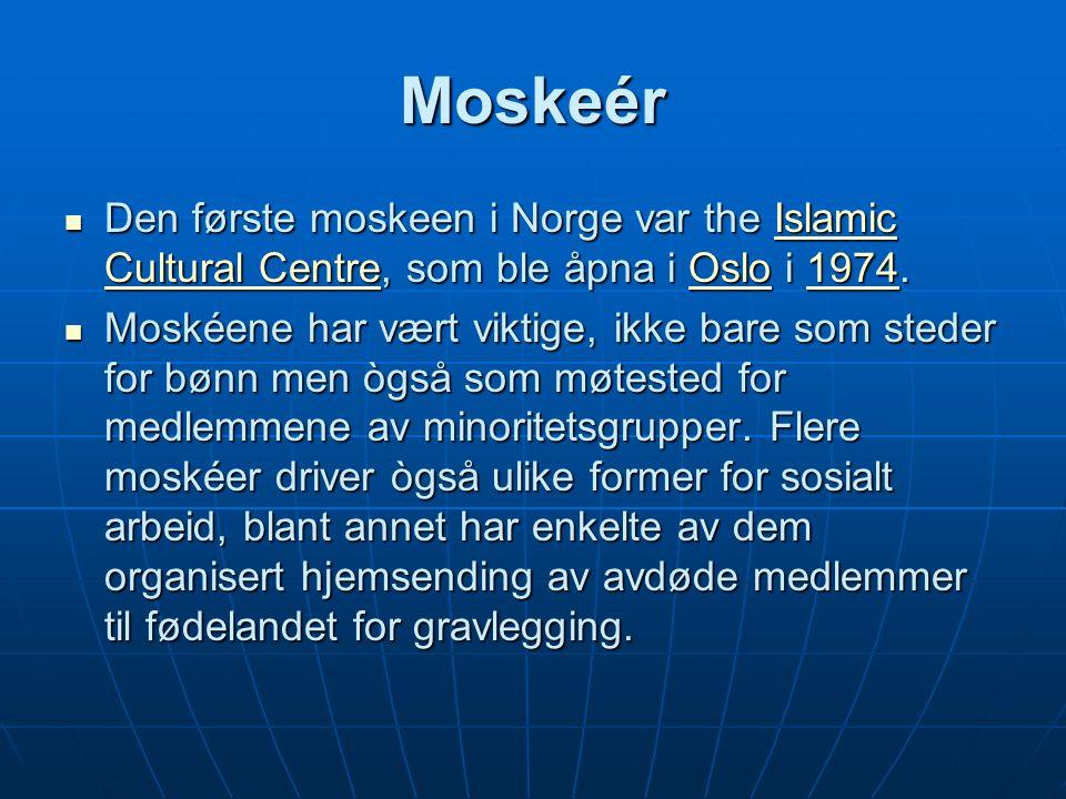 Moskeér Den første moskeen i Norge var the Islamic Cultural Centre, som ble åpna i Oslo i 1974.