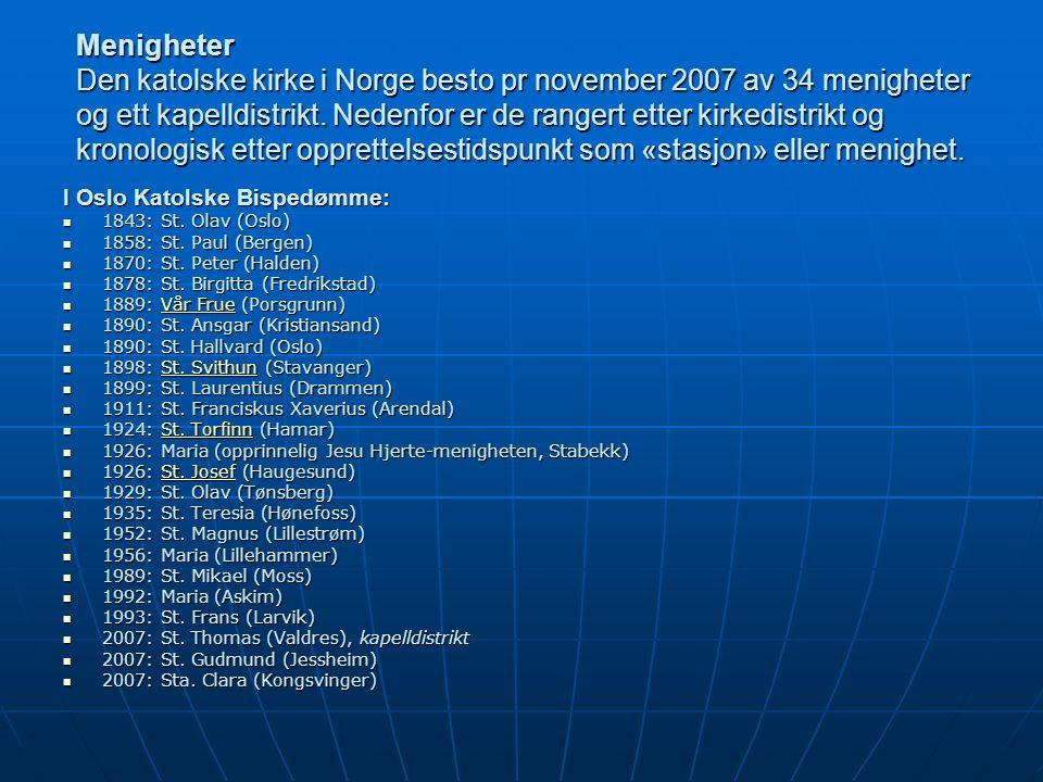 Menigheter Den katolske kirke i Norge besto pr november 2007 av 34 menigheter og ett kapelldistrikt.