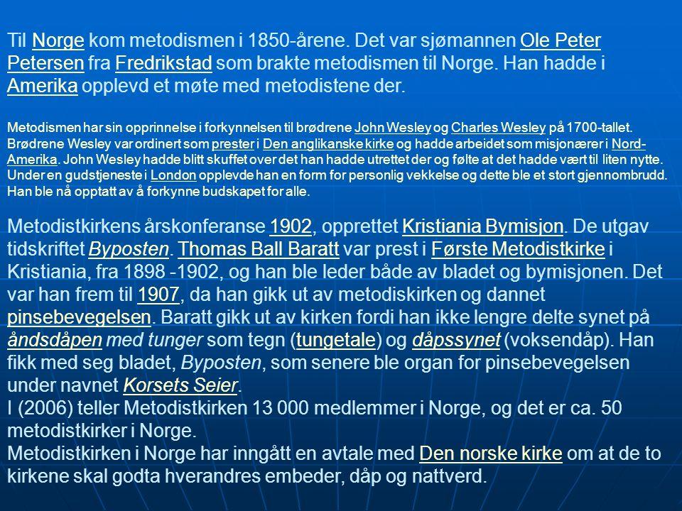 Til Norge kom metodismen i 1850-årene.