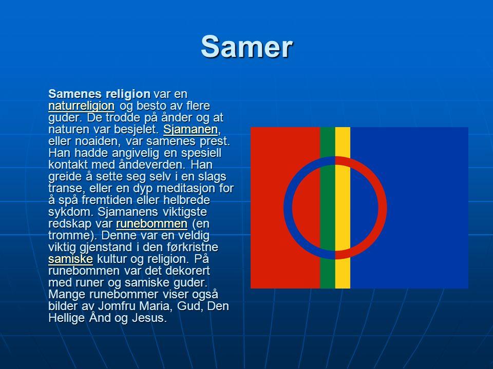 Samer Samenes religion var en naturreligion og besto av flere guder.