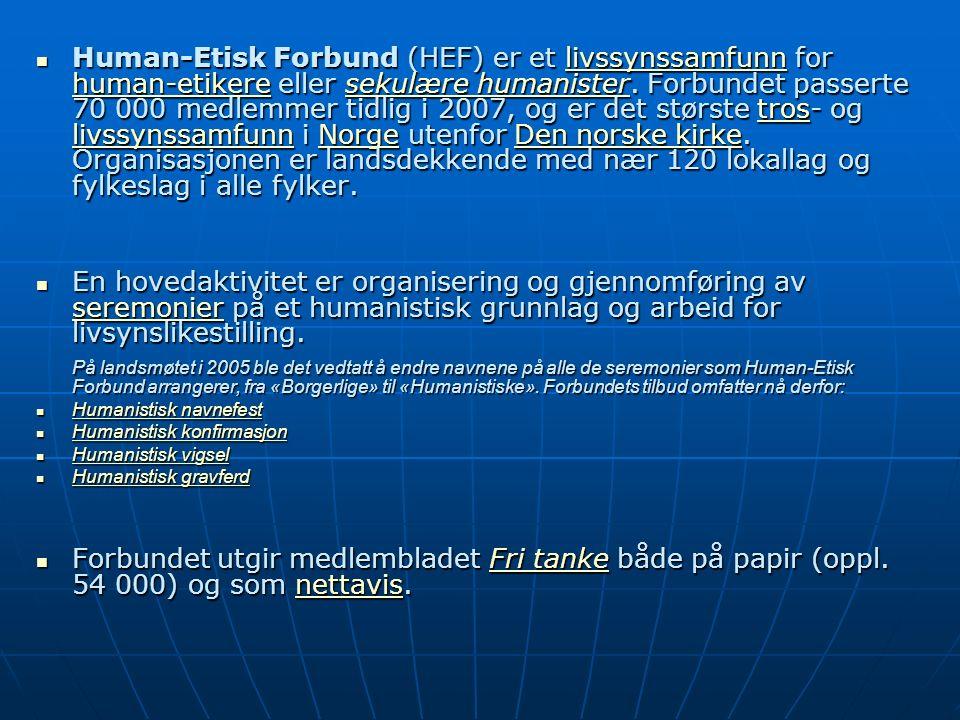 Human-Etisk Forbund (HEF) er et livssynssamfunn for human-etikere eller sekulære humanister.