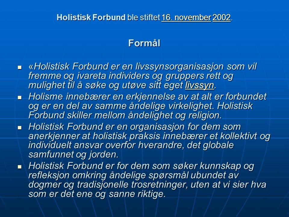 Holistisk Forbund ble stiftet 16.november 2002. 16.