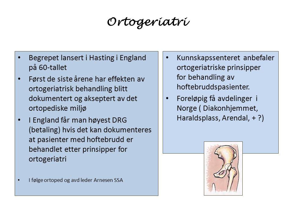 Ortogeriatri Begrepet lansert i Hasting i England på 60-tallet Først de siste årene har effekten av ortogeriatrisk behandling blitt dokumentert og aks