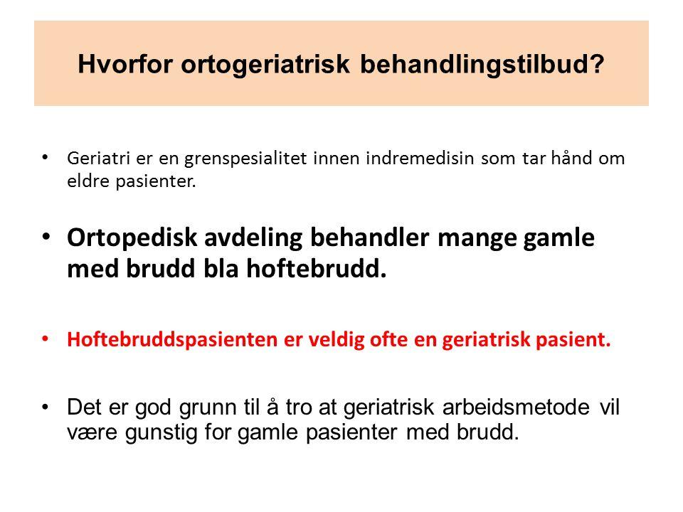 Hvorfor ortogeriatrisk behandlingstilbud.