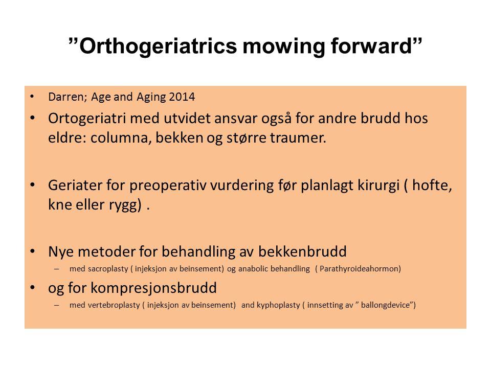 """""""Orthogeriatrics mowing forward"""" Darren; Age and Aging 2014 Ortogeriatri med utvidet ansvar også for andre brudd hos eldre: columna, bekken og større"""