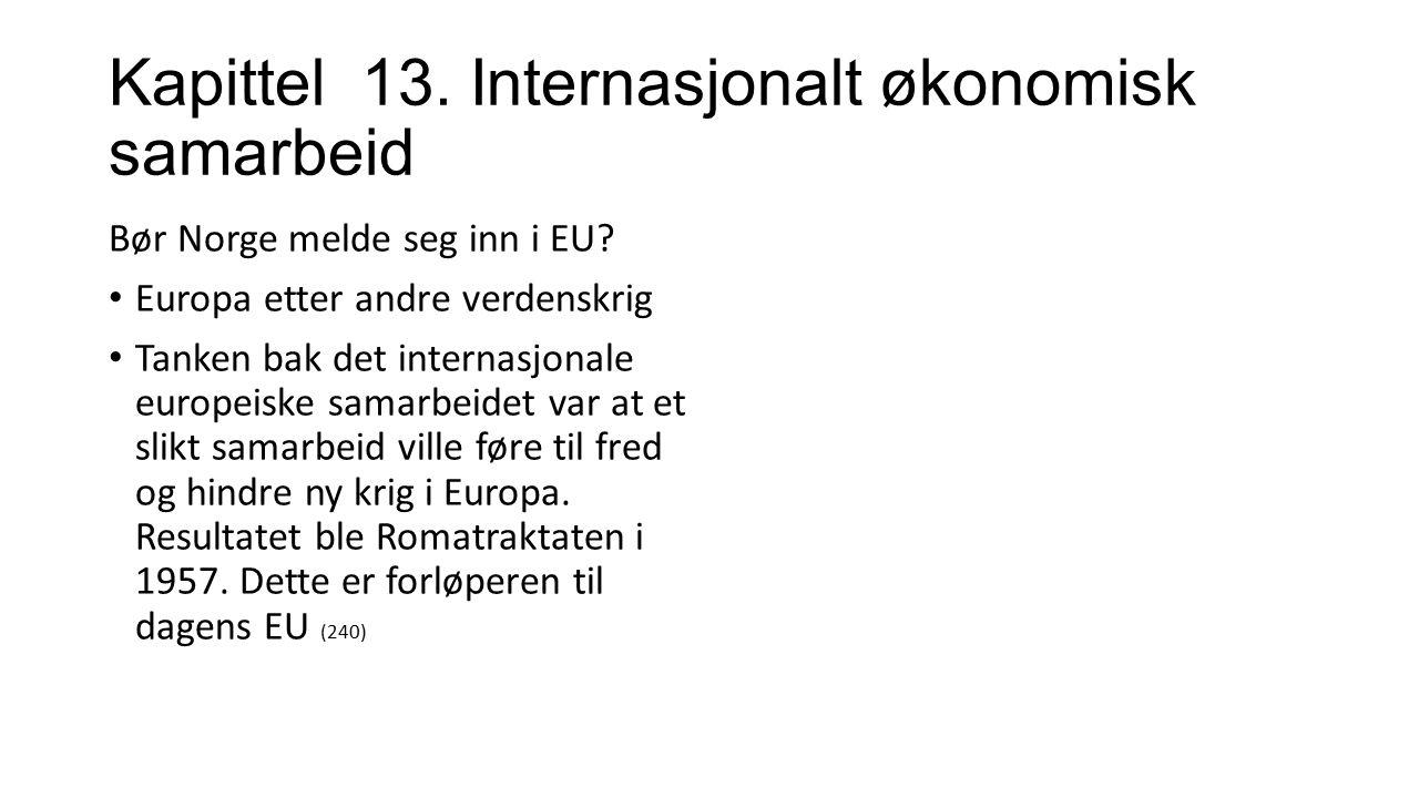 Kapittel 13.Internasjonalt økonomisk samarbeid Bør Norge melde seg inn i EU.