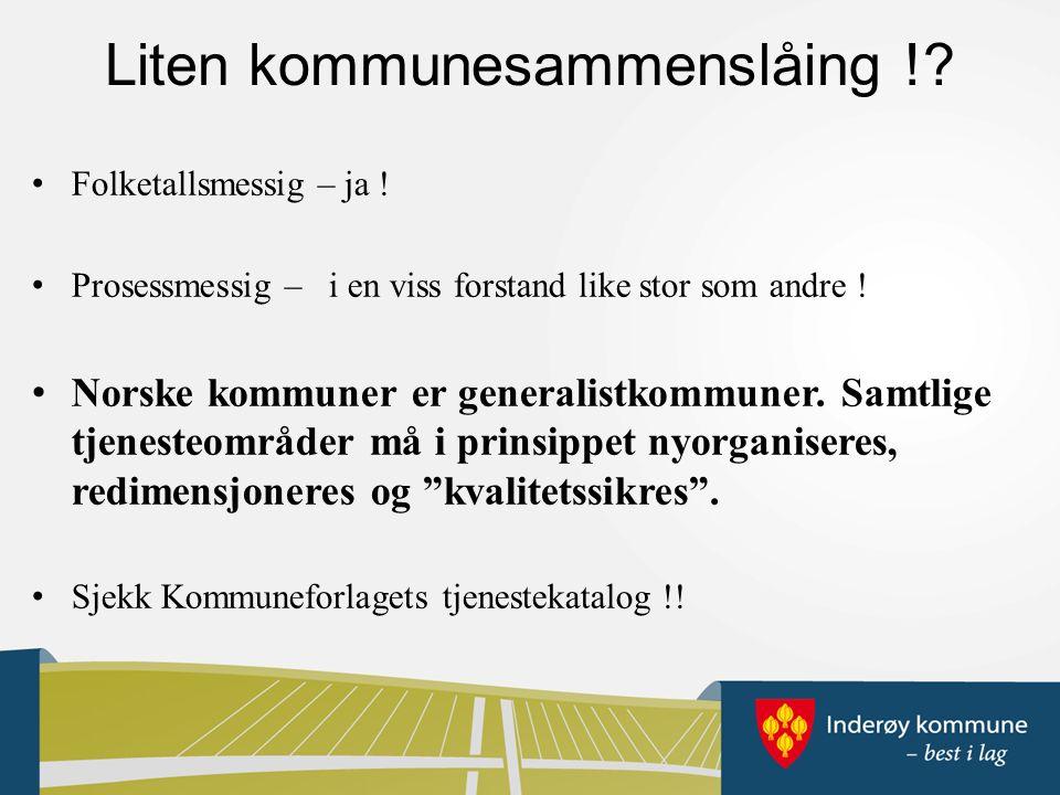 Liten kommunesammenslåing !. Folketallsmessig – ja .