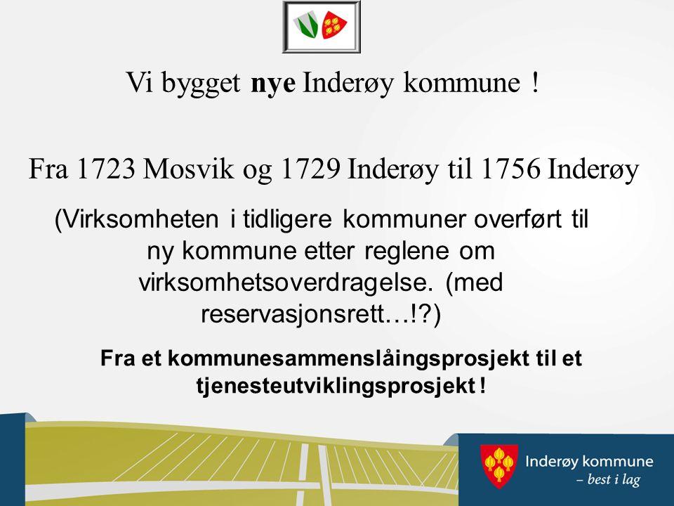 Vi bygget nye Inderøy kommune .