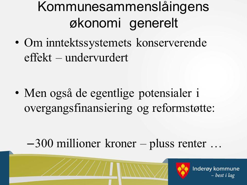 Kommunesammenslåingens økonomi generelt Om inntektssystemets konserverende effekt – undervurdert Men også de egentlige potensialer i overgangsfinansiering og reformstøtte: – 300 millioner kroner – pluss renter …