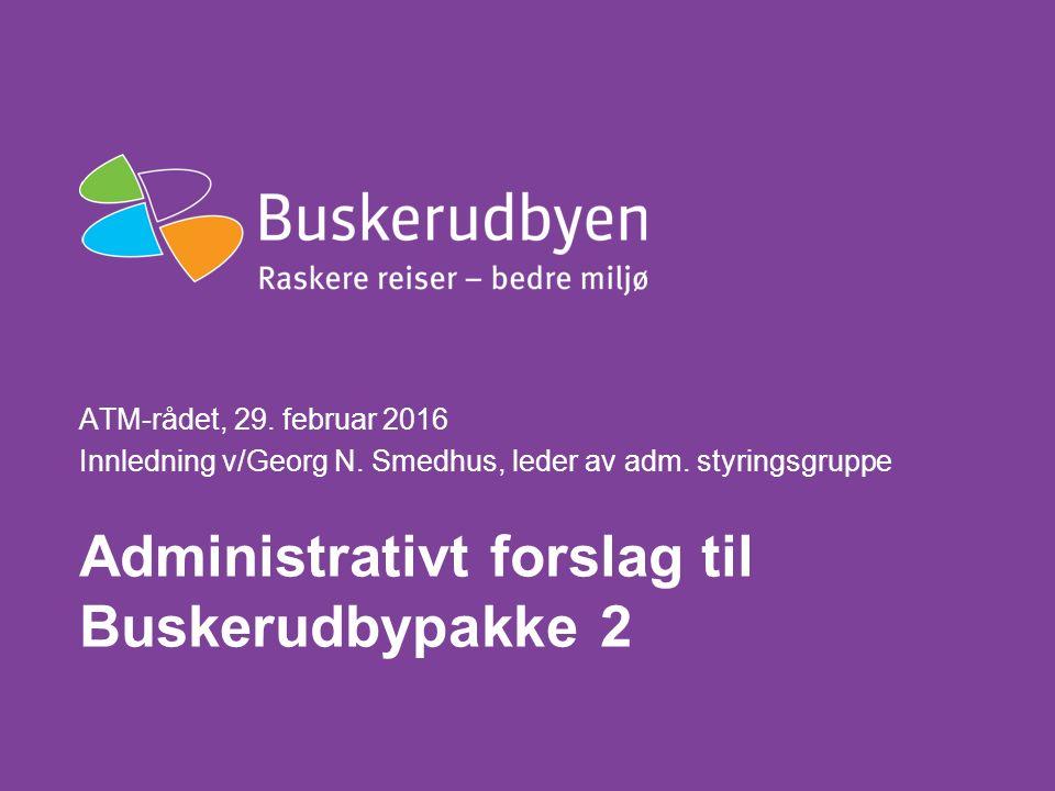 Administrativt forslag til Buskerudbypakke 2 ATM-rådet, 29.