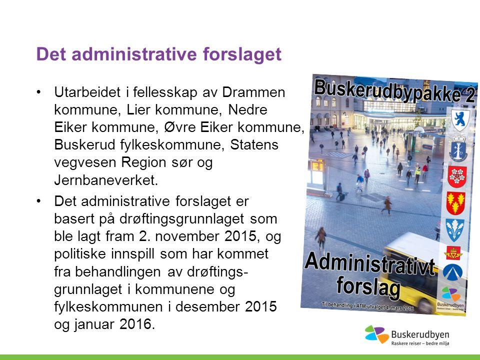Det administrative forslaget Utarbeidet i fellesskap av Drammen kommune, Lier kommune, Nedre Eiker kommune, Øvre Eiker kommune, Buskerud fylkeskommune, Statens vegvesen Region sør og Jernbaneverket.