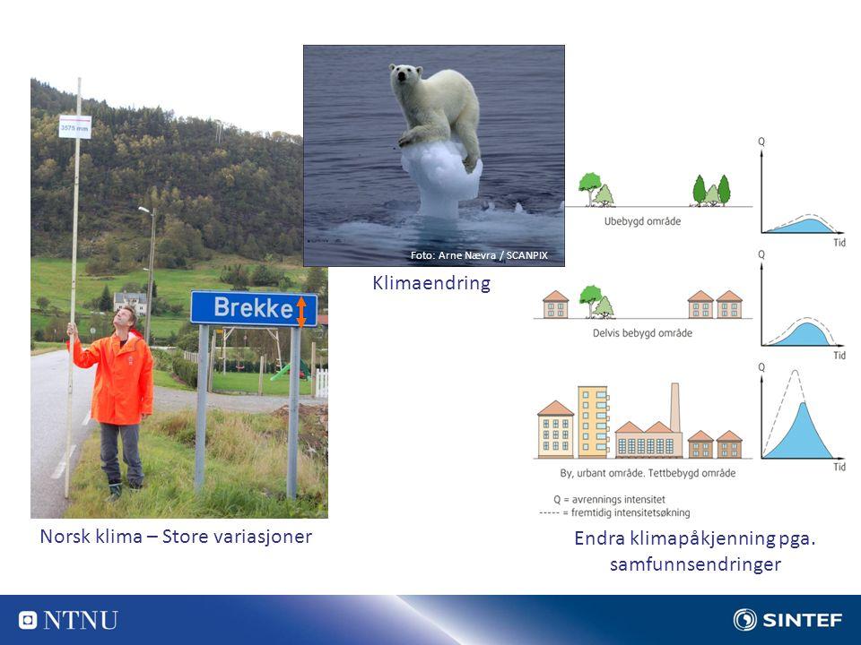 Foto: Arne Nævra / SCANPIX Norsk klima – Store variasjoner Klima i endring Endra klimapåkjenning pga.