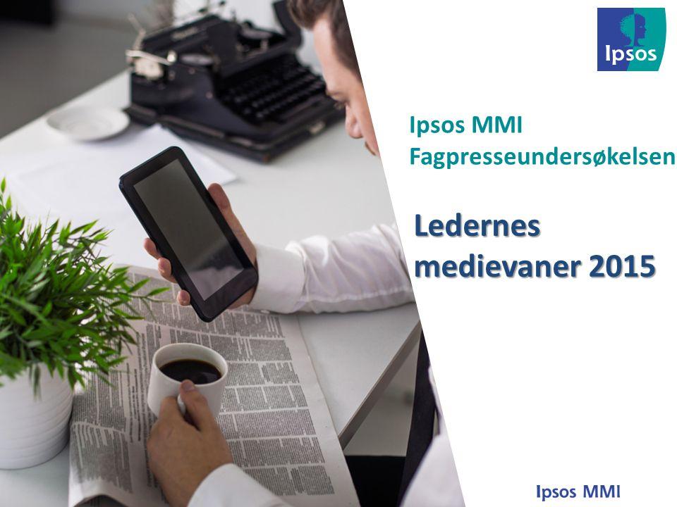 Ipsos MMI Fagpresseundersøkelsen 2015 Er rådgivende for andre innen