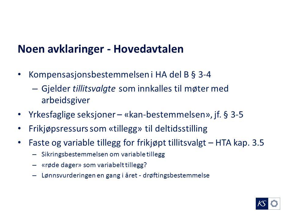Noen avklaringer - Hovedavtalen Kompensasjonsbestemmelsen i HA del B § 3-4 – Gjelder tillitsvalgte som innkalles til møter med arbeidsgiver Yrkesfaglige seksjoner – «kan-bestemmelsen», jf.