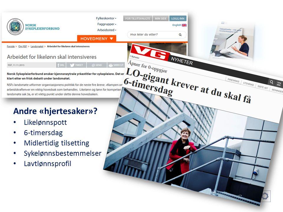Lønnsoppgjøret Pensjonsoppgjøret Andre «hjertesaker».