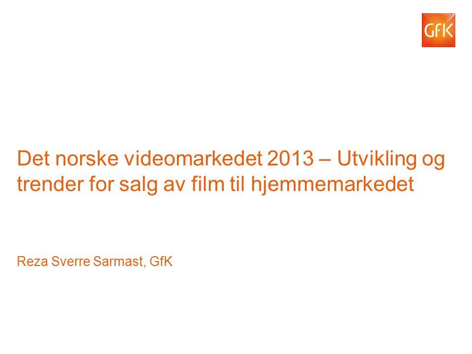 © GfK2013 | GfK Consumer Scan/www.dvd-control.com|2013 1 Det norske videomarkedet 2013 – Utvikling og trender for salg av film til hjemmemarkedet Reza Sverre Sarmast, GfK