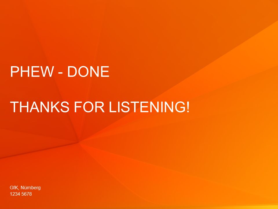 © GfK2013 | GfK Consumer Scan/www.dvd-control.com|2013 46 PHEW - DONE THANKS FOR LISTENING.