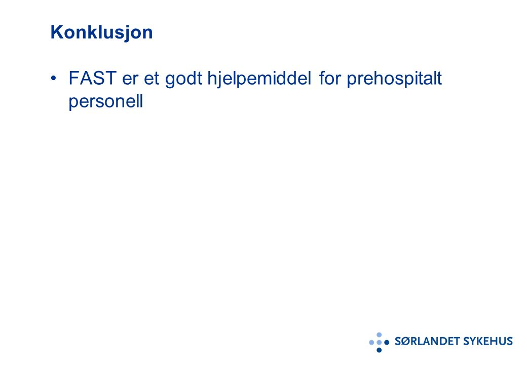 Konklusjon FAST er et godt hjelpemiddel for prehospitalt personell