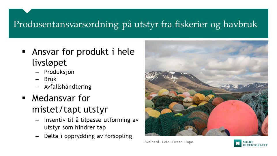 Svalbard. Foto: Ocean Hope Produsentansvarsordning på utstyr fra fiskerier og havbruk  Ansvar for produkt i hele livsløpet – Produksjon – Bruk – Avfa