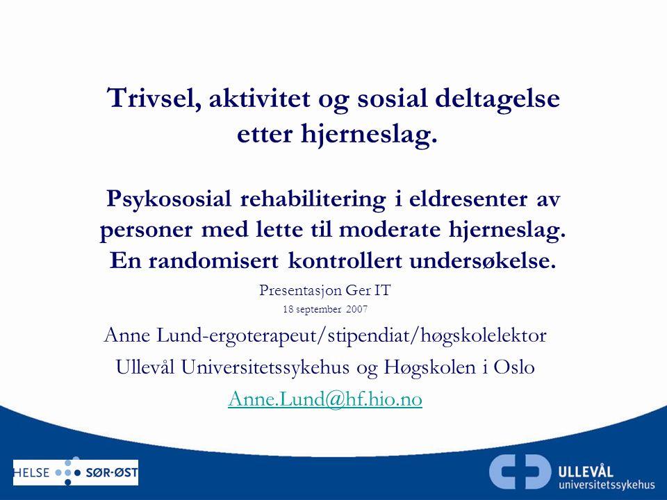 Trivsel, aktivitet og sosial deltagelse etter hjerneslag.