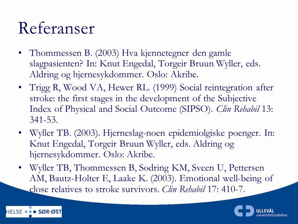 Referanser Thommessen B. (2003) Hva kjennetegner den gamle slagpasienten.