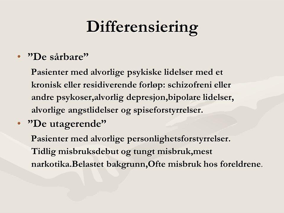 "Differensiering ""De sårbare""""De sårbare"" Pasienter med alvorlige psykiske lidelser med et Pasienter med alvorlige psykiske lidelser med et kronisk ell"