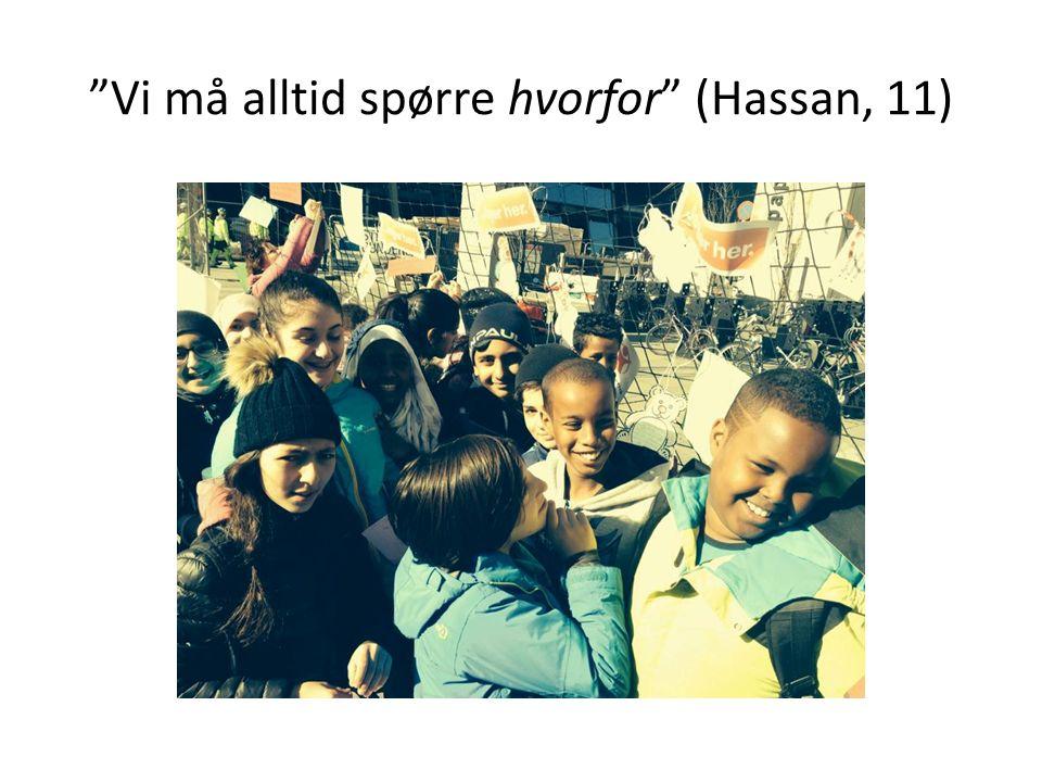 Vi må alltid spørre hvorfor (Hassan, 11)