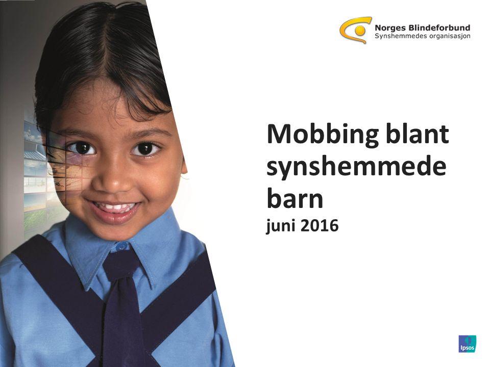 1 © 2016 Ipsos. 11111111 Mobbing blant synshemmede barn juni 2016 1 © 2015 Ipsos.