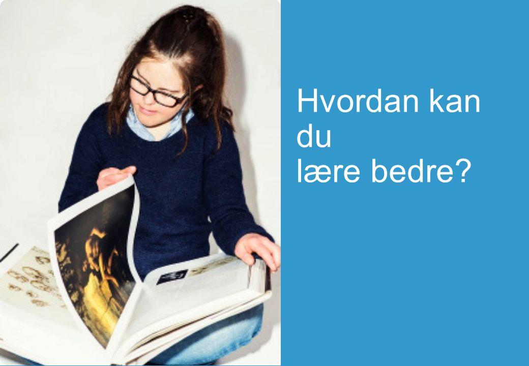 Hvordan kan du lære bedre?