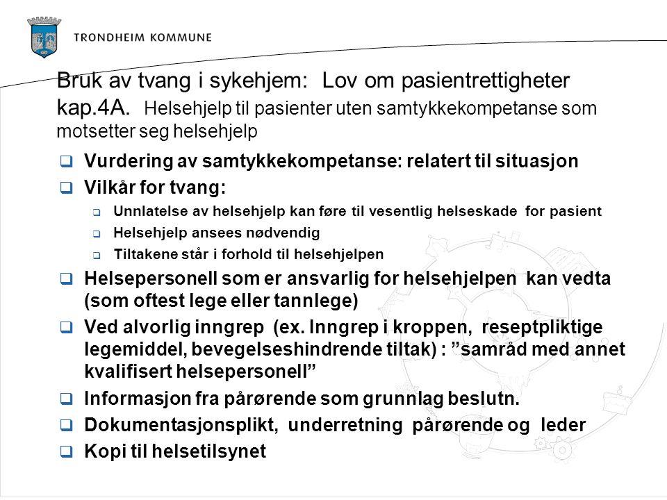 Bruk av tvang i sykehjem: Lov om pasientrettigheter kap.4A. Helsehjelp til pasienter uten samtykkekompetanse som motsetter seg helsehjelp  Vurdering