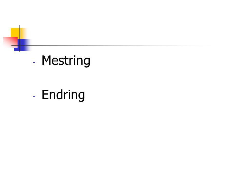 - Mestring - Endring