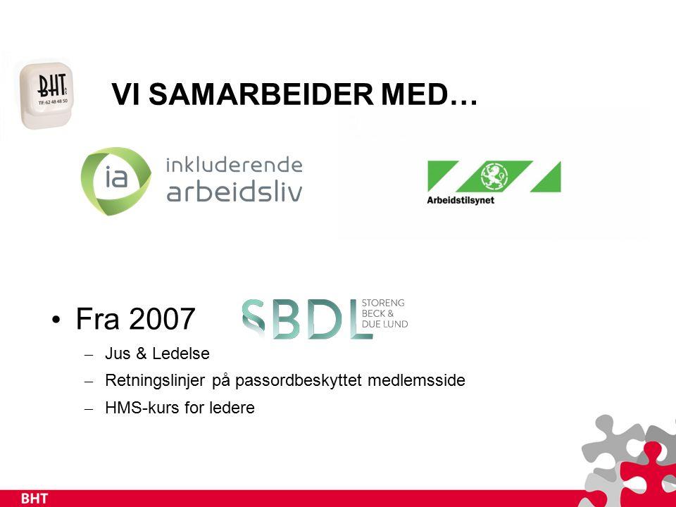 VI SAMARBEIDER MED… Fra 2007 – Jus & Ledelse – Retningslinjer på passordbeskyttet medlemsside – HMS-kurs for ledere