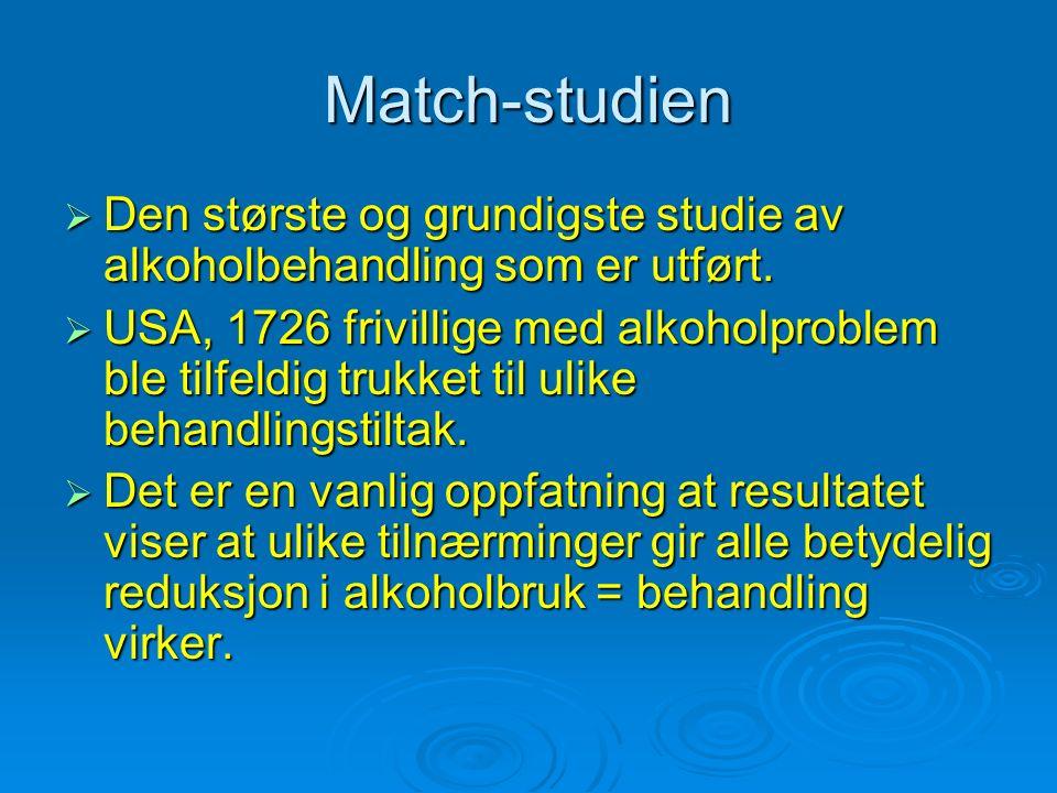 Match-studien  Den største og grundigste studie av alkoholbehandling som er utført.