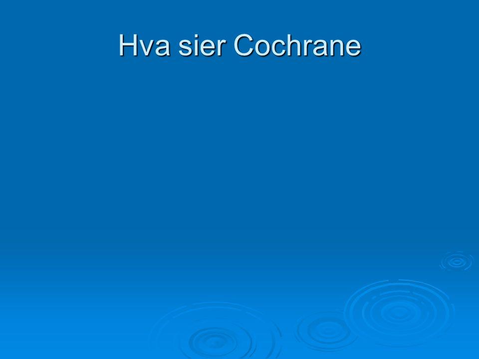 Hva sier Cochrane