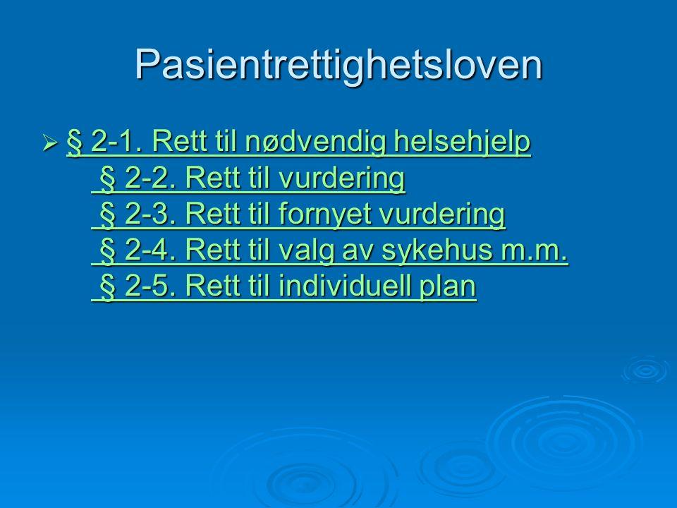 Pasientrettighetsloven  § 2-1.Rett til nødvendig helsehjelp § 2-2.