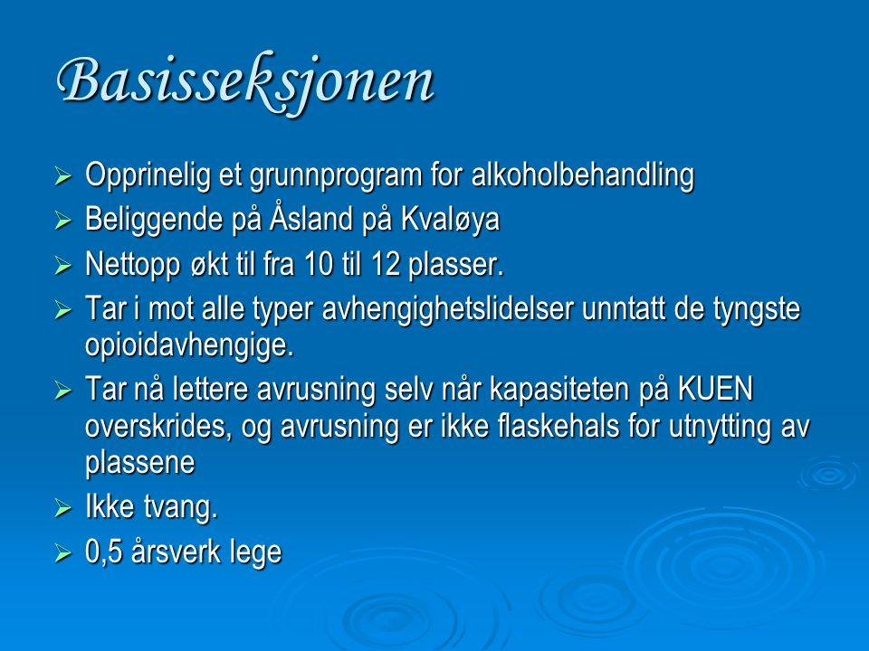 Basisseksjonen  Opprinelig et grunnprogram for alkoholbehandling  Beliggende på Åsland på Kvaløya  Nettopp økt til fra 10 til 12 plasser.